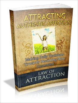 Law Of Attraction: Attracting Authentic Affection
