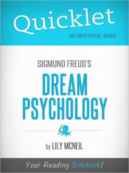 Quicklet On Freud's Dream Psychology (CliffNotes-like Book Summary)