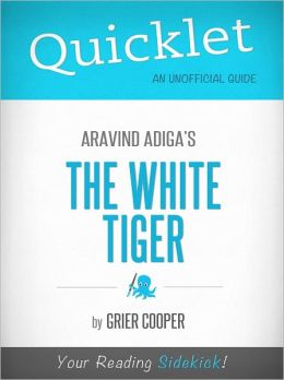 Quicklet on The White Tiger by Aravind Adiga (CliffsNotes-like Book Summary)