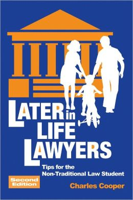 Later-in-Life Lawyers: Tips for the Non-Traditional Law Student (Second Edition)