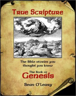 True Scripture: The Book of Genesis