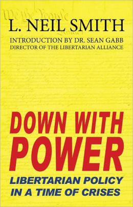 Down With Power: Libertarian Policy in a Time of Crises