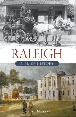 Raleigh, NC: A Brief History
