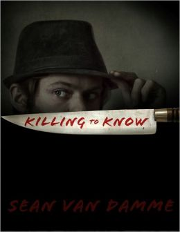 Killing to Know