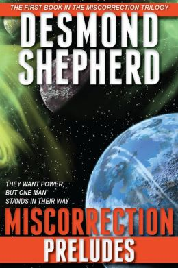 Miscorrection: Preludes (Miscorrection Trilogy)