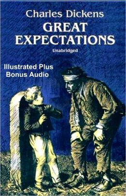 GREAT EXPECTATIONS (Unabridged Deluxe Edition) THE ORIGINAL DICKEN'S CLASSIC WITH ILLUSTRATIONS PLUS BONUS ENTIRE AUDIOBOOK NARRATION