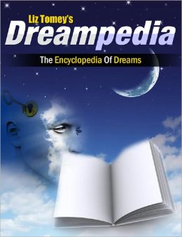Dreampedia: The Encyclopedia Of Dreams
