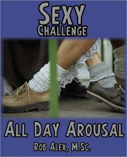 Sexy Challenge - All Day Arousal