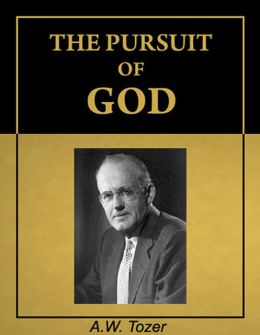 The Pursuit of God by A.W. Tozer (with Active Table of Contents) [Annotated] [Illustrated]
