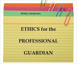 Ethics and the Professional Guardian