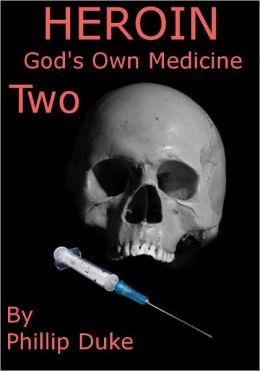 HEROIN HORROR God's Own Medicine Two
