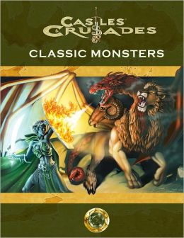 Castles and Crusades Classic Monsters The Manual