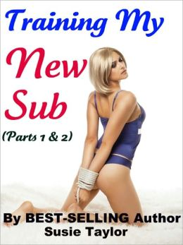 Training My New Sub (Parts 1&2) -- BDSM, Erotica, Male Domination, Female Submission