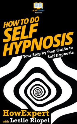 How To Do Self Hypnosis - Your Step-By-Step Guide To Self Hypnosis
