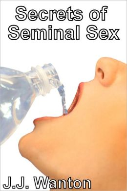 Secrets of Seminal Sex