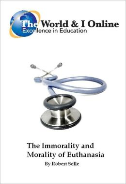 The Immorality and Morality of Euthanasia