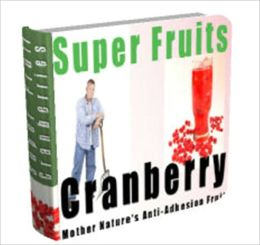 Super Fruits Cranberry - Discover the Health Benefits of Cranberries