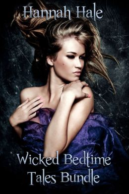 Wicked Bedtime Tales Bundle (XXX Domination and Submission Fairy Tale Erotica)