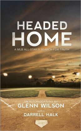 Headed Home: A MLB All-Star's Search for Truth