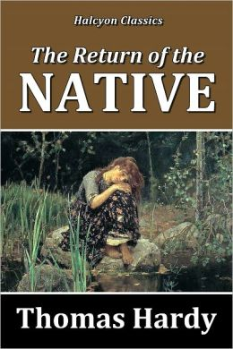 the return of the native by thomas hardy essay The return of the native is thomas hardy's sixth published novel it first  appeared in the magazine belgravia, a publication known for its sensationalism,  and.
