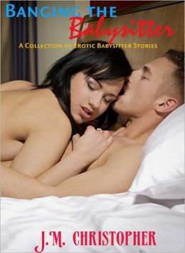 Banging the Babysitter (Erotica)