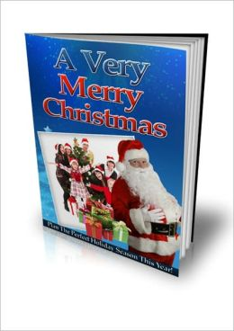 A Very Merry Christmas - Plan The Perfect Holiday Season This Year!