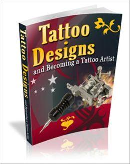 A Work Of Art - Tattoo Designs And Becoming A Tattoo Artist