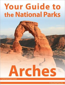 Your Guide to Arches National Park