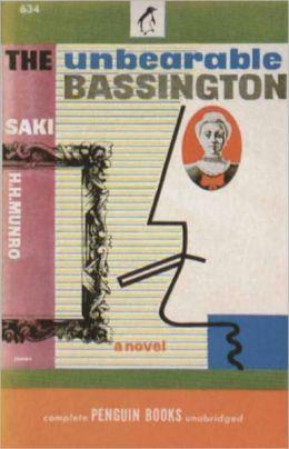 The Unbearable Bassington: A Satire Classic By Saki! AAA+++