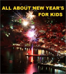 All about New Year's for Kids