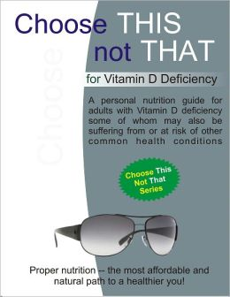 Choose this not that for Vitamin D Deficiency