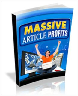 Massive Article Profits - Our Comprehensive Guide Will Show You… How To Dominate Your Niche - Boosting Your Profits, Traffic And Credibility By Using This Free And Simple Marketing Tool!