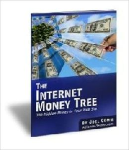 Money Making Opportunity - The Internet Money Tree - The Hidden Money in Your Website