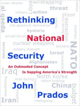 Rethinking National Security: An Outmoded Concept Is Sapping America's Strength