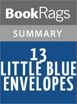 """13 little blue envelopes book report Read """"13 little blue envelopes - maureen johnson"""" by maureen johnson online on bookmate – when ginny receives thirteen little blue envelopes and related booksall vanishing girls, lauren oliver lauren oliver vanishing girls panic, lauren oliver lauren oliver panic under the never sky, veronica rossi."""