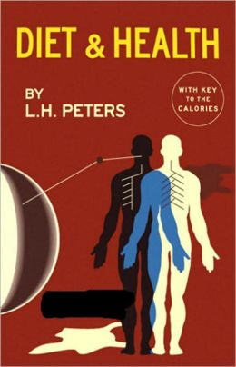 Diet and Health: With Key To The Calories! A Science, Health Classic By Lulu Hunt Peters! AAA+++