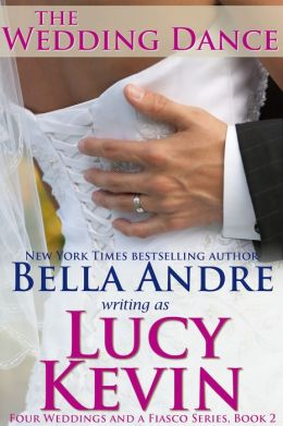 The Wedding Dance (Four Weddings and a Fiasco, Book 2): Contemporary Romance