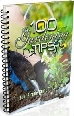 Best Garding Study Guide ebook - 100 Gardening Tips - people today practice organic gardening for a lot of reasons. ...