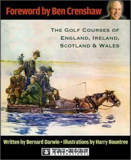The Golf Courses of England, Ireland, Scotland & Wales