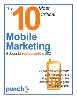 The 10 Most Critical Mobile Marketing Strategies for Restaurants in