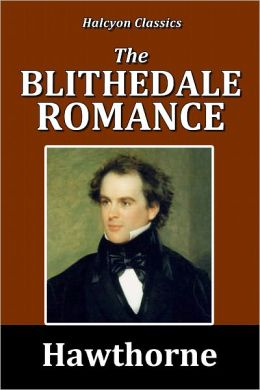 The Blithedale Romance by Nathaniel Hawthorne [Unabridged Edition]