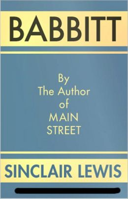 Babbitt: A Fiction and Literature, Satire Classic By Sinclair Lewis! AAA+++
