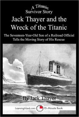 Jack Thayer and the Wreck of the Titanic
