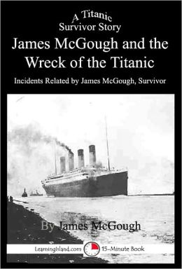 Story of James McGough and the Wreck of the Titanic: A 15-Minute book