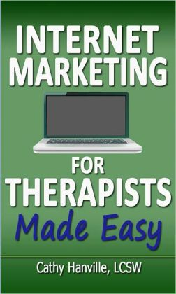 Internet Marketing for Therapists Made Easy