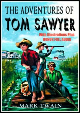 THE ADVENTURES OF TOM SAWYER **The Ultimate Edition** The Complete Classic Masterpiece WITH ILLUSTRATIONS & BONUS ENTIRE AUDIO
