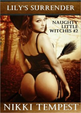 Lily's Surrender: Naughty Little Witches #2