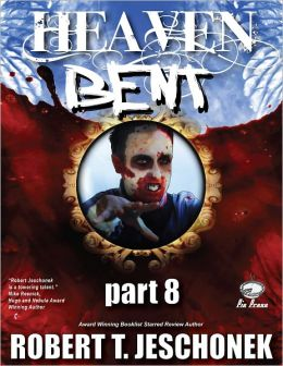 Heaven Bent, Part 8