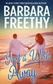 Book Cover Image. Title: Just A Wish Away (Wish Series, #2), Author: Barbara Freethy