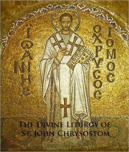 The Divine Liturgy of St. John Chrysostom [Fomatted and Author Biography Included]